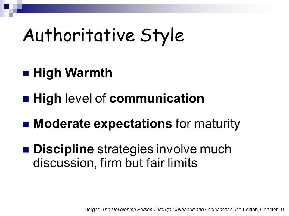 Authoritative Style High Warmth High level of communication