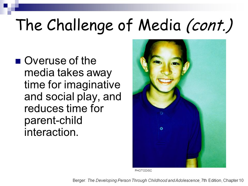 The Challenge of Media (cont.)