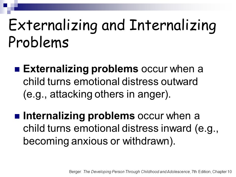 Externalizing and Internalizing Problems