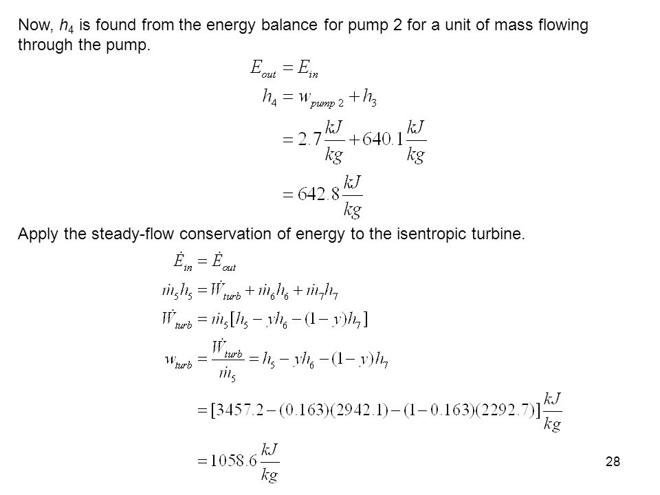 Now, h4 is found from the energy balance for pump 2 for a unit of mass flowing through the pump.