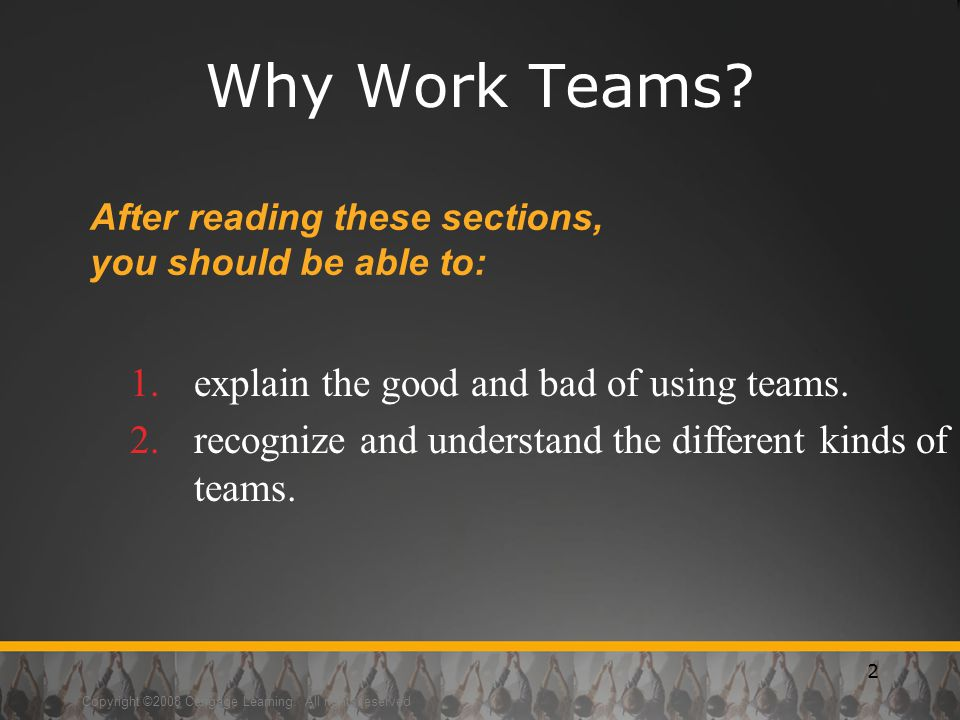 Why Work Teams explain the good and bad of using teams.