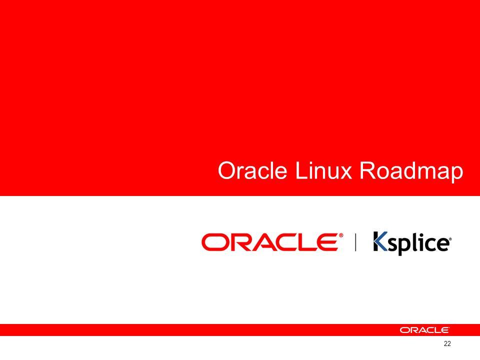 Oracle Linux Roadmap 22