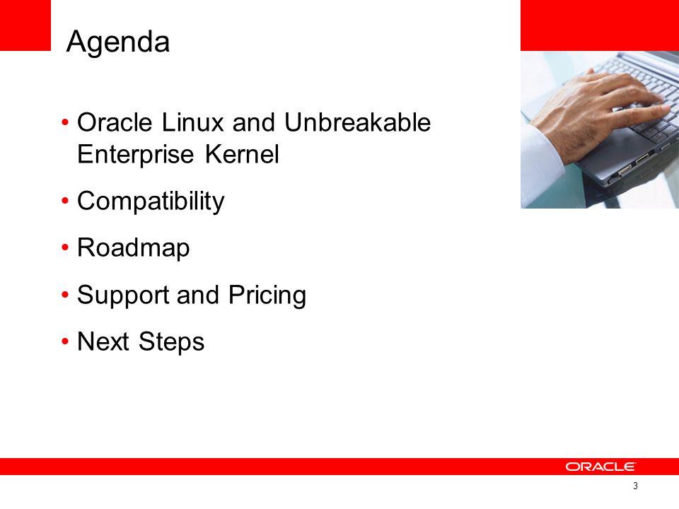 Agenda Oracle Linux and Unbreakable Enterprise Kernel Compatibility
