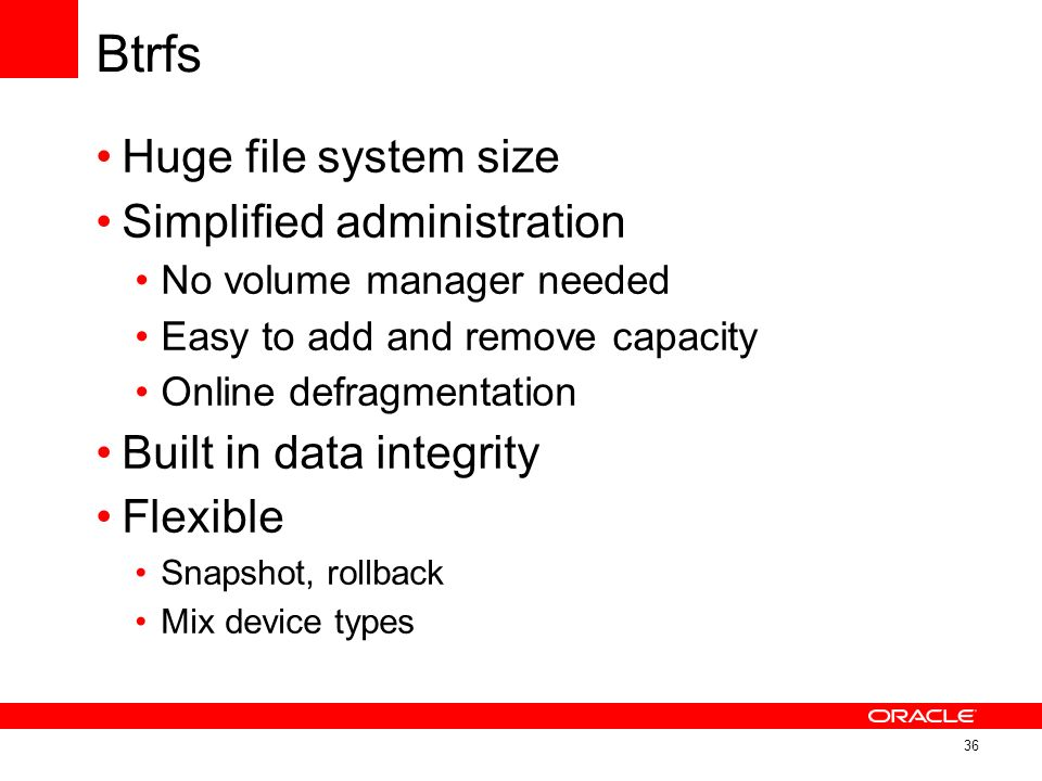 Btrfs Huge file system size Simplified administration