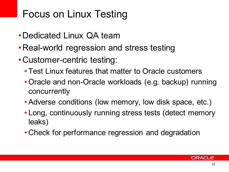 Focus on Linux Testing Dedicated Linux QA team