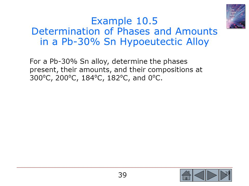 Example 10.5 Determination of Phases and Amounts in a Pb-30% Sn Hypoeutectic Alloy
