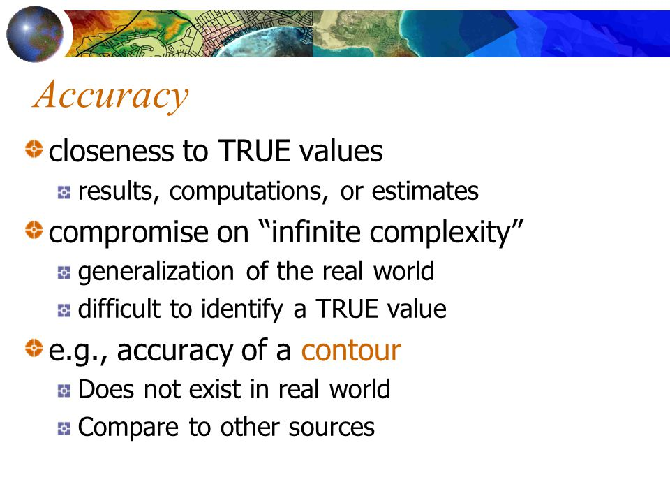 Accuracy closeness to TRUE values compromise on infinite complexity