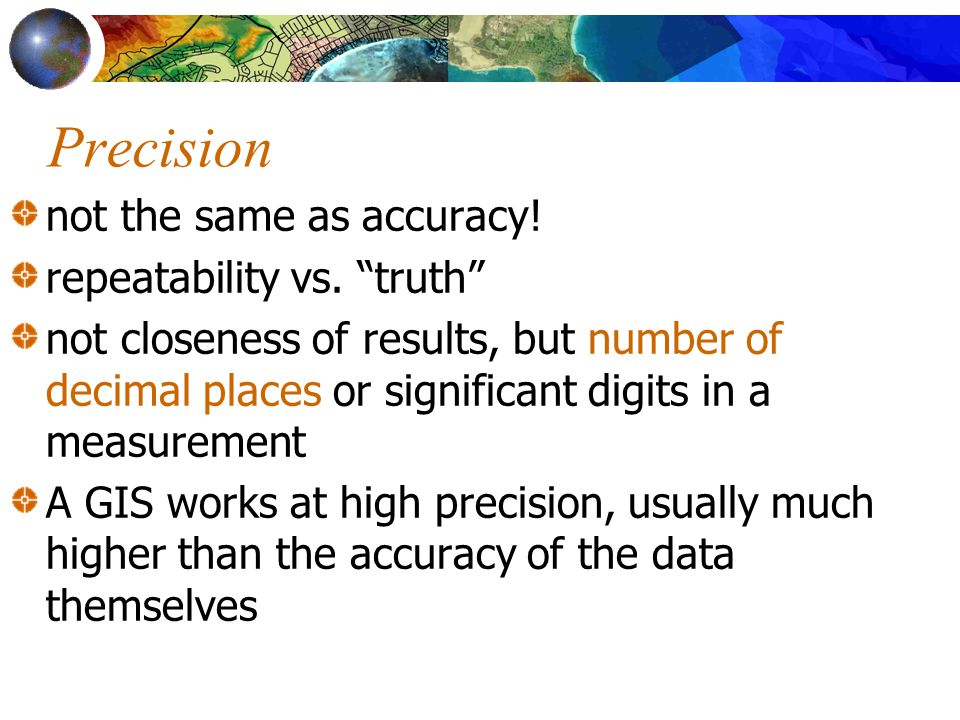 Precision not the same as accuracy! repeatability vs. truth