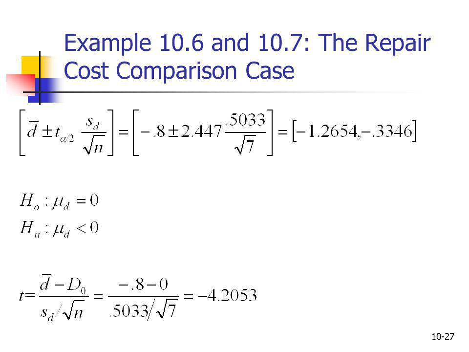 Example 10.6 and 10.7: The Repair Cost Comparison Case