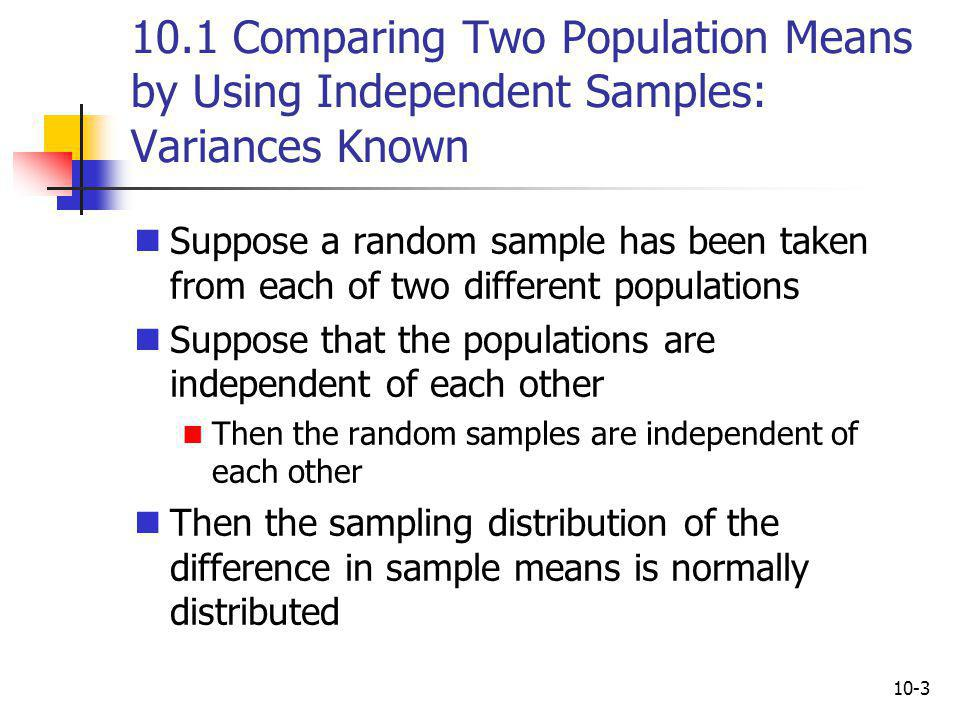 10.1 Comparing Two Population Means by Using Independent Samples: Variances Known