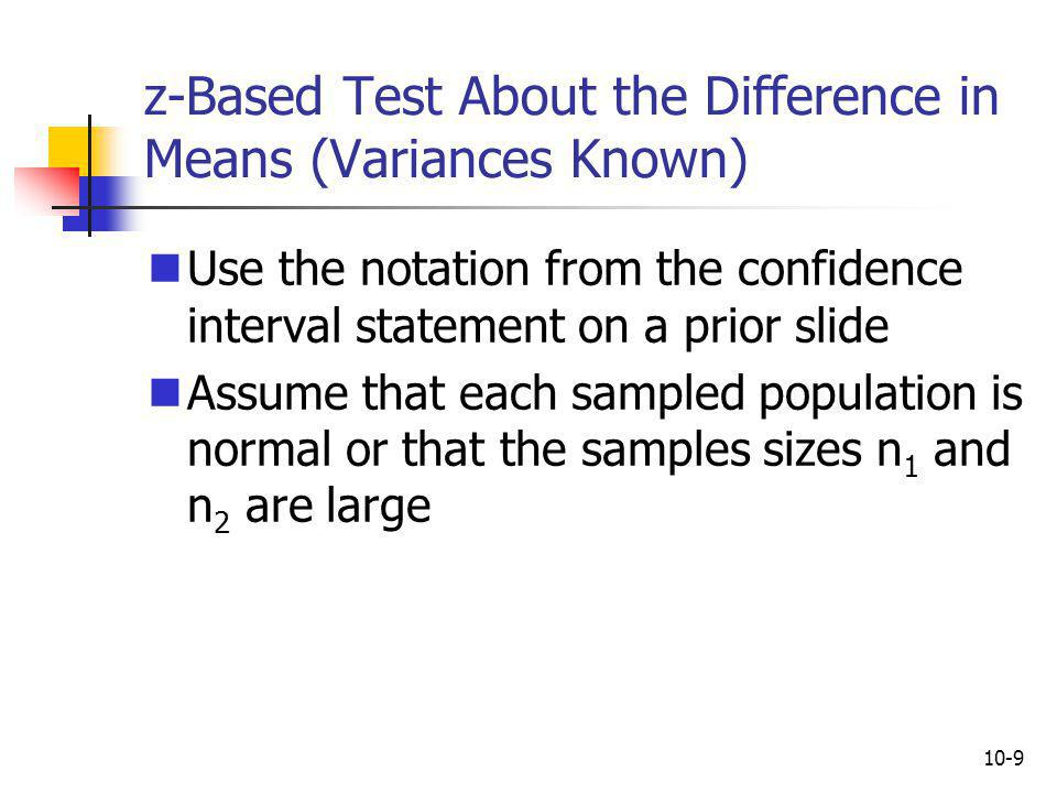 z-Based Test About the Difference in Means (Variances Known)