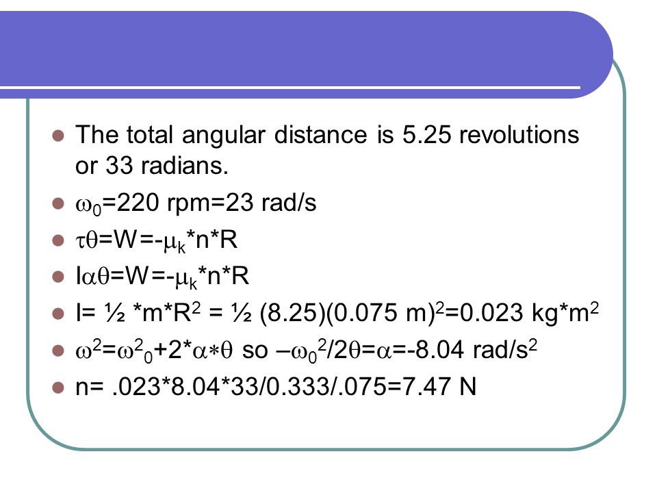 The total angular distance is 5.25 revolutions or 33 radians.