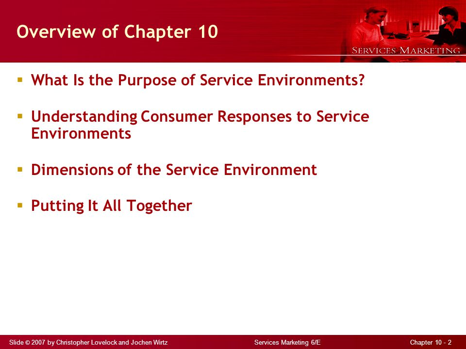 Overview of Chapter 10 What Is the Purpose of Service Environments