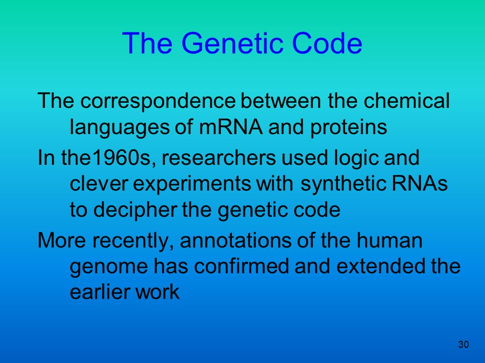 The Genetic Code The correspondence between the chemical languages of mRNA and proteins.