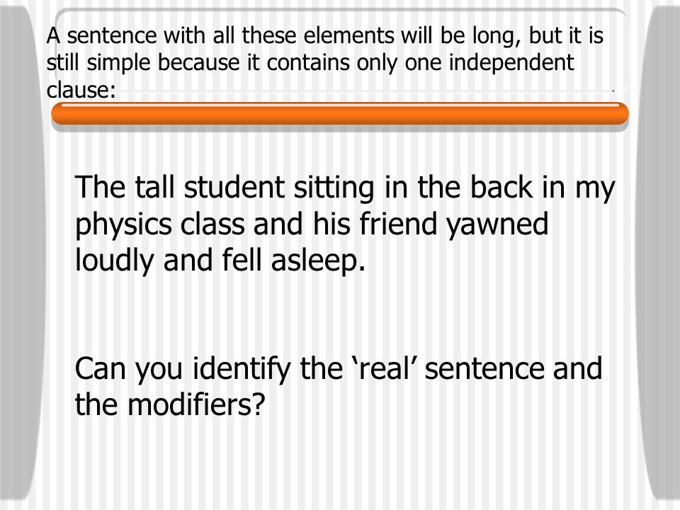 Can you identify the 'real' sentence and the modifiers