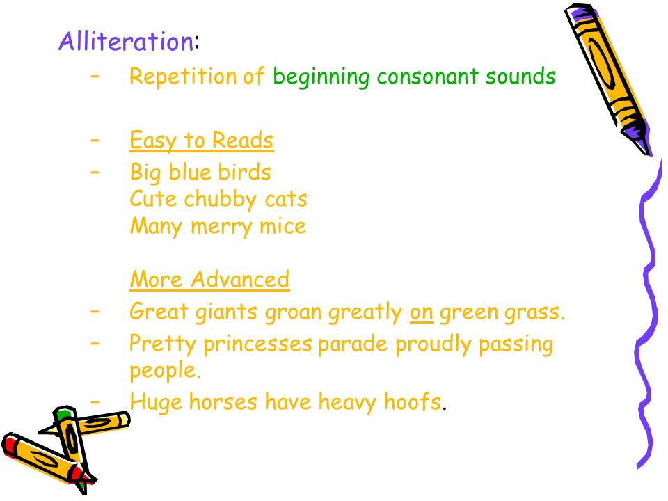 Alliteration: Repetition of beginning consonant sounds Easy to Reads
