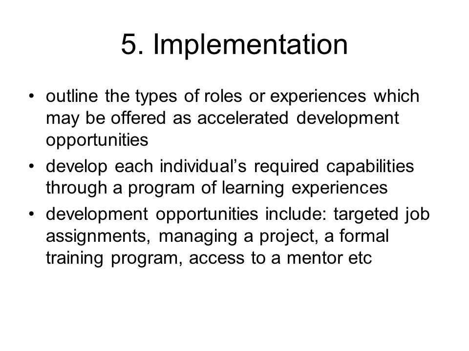 5. Implementation outline the types of roles or experiences which may be offered as accelerated development opportunities.