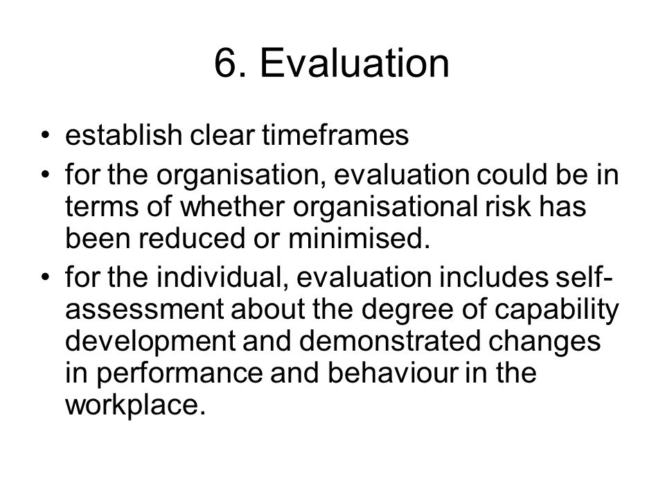 6. Evaluation establish clear timeframes