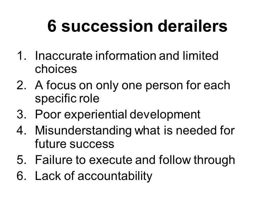 6 succession derailers Inaccurate information and limited choices