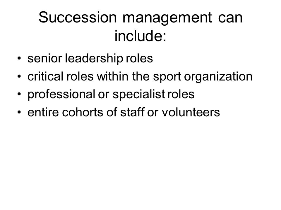 Succession management can include: