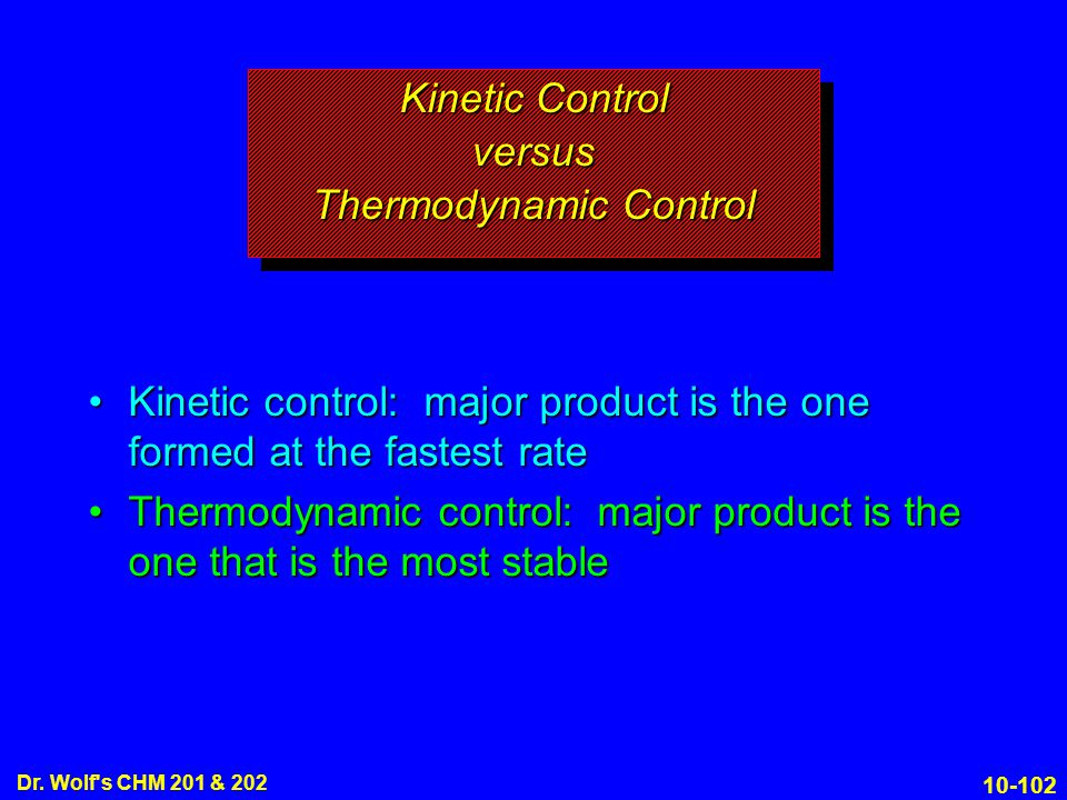 Kinetic Control versus Thermodynamic Control
