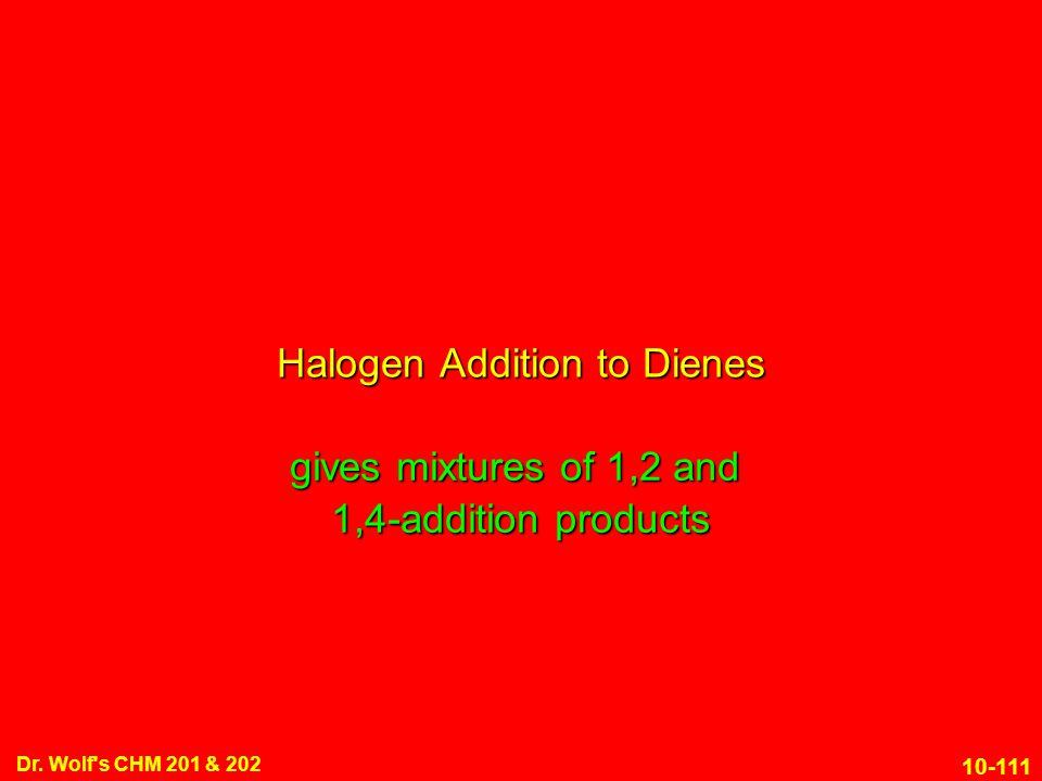 Halogen Addition to Dienes