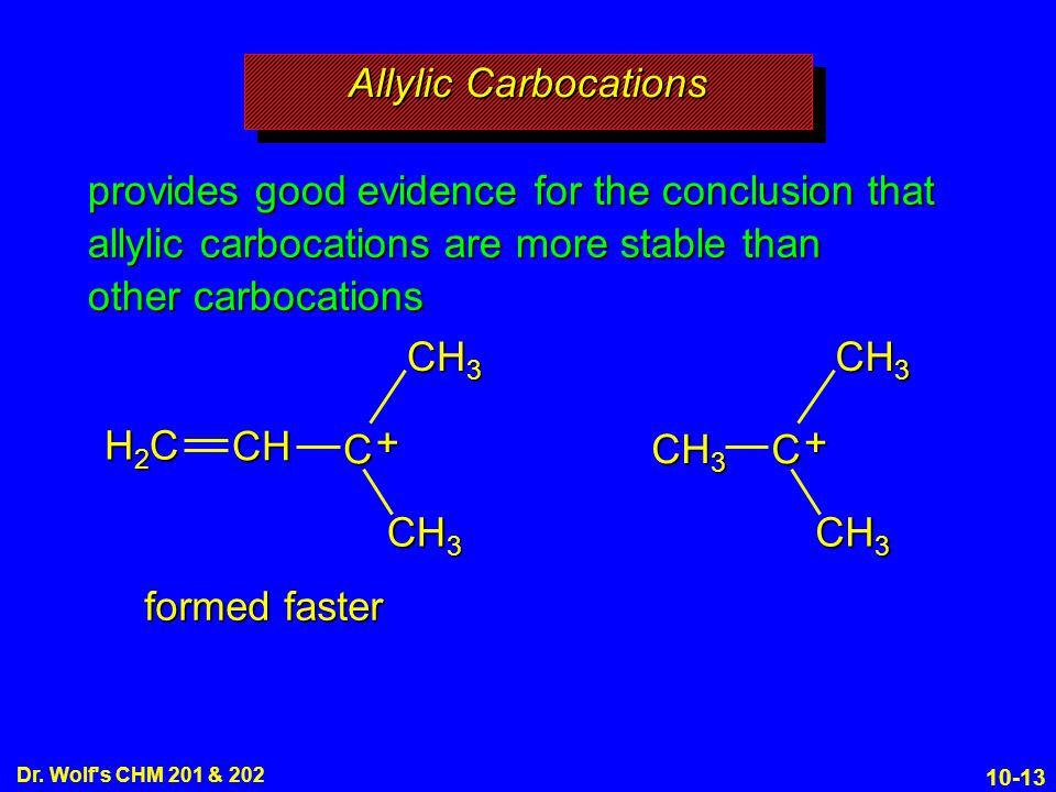 Allylic Carbocations provides good evidence for the conclusion that allylic carbocations are more stable than other carbocations.