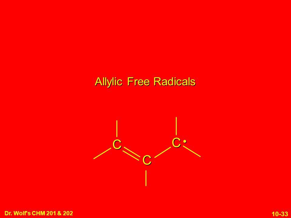Allylic Free Radicals C • Dr. Wolf s CHM 201 & 202 5