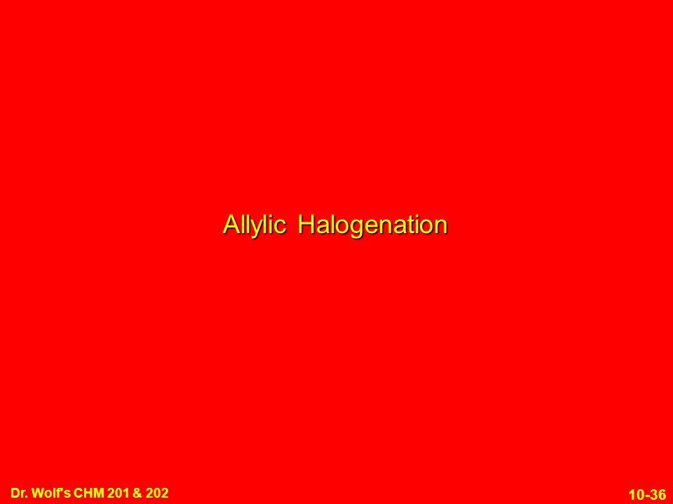 Allylic Halogenation Dr. Wolf s CHM 201 & 202 5