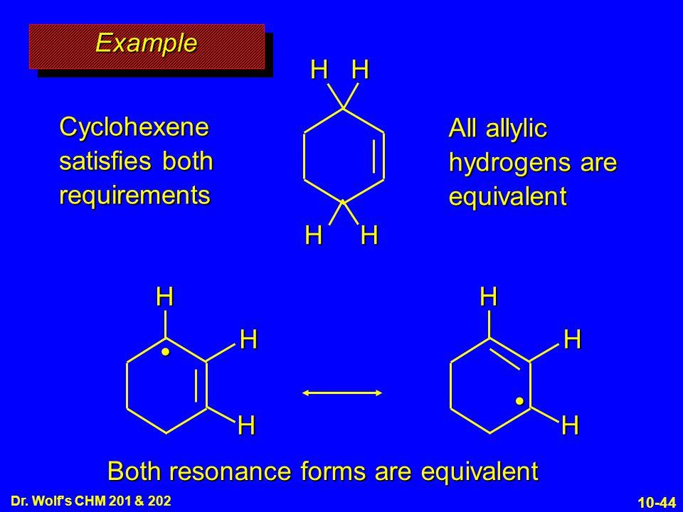 Cyclohexene satisfies both requirements