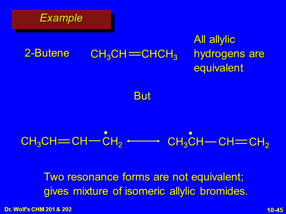 All allylic hydrogens are equivalent 2-Butene CH3CH CHCH3