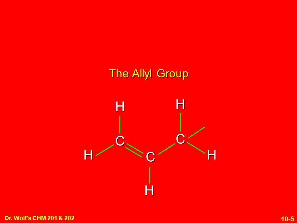 The Allyl Group C H Dr. Wolf s CHM 201 & 202 3