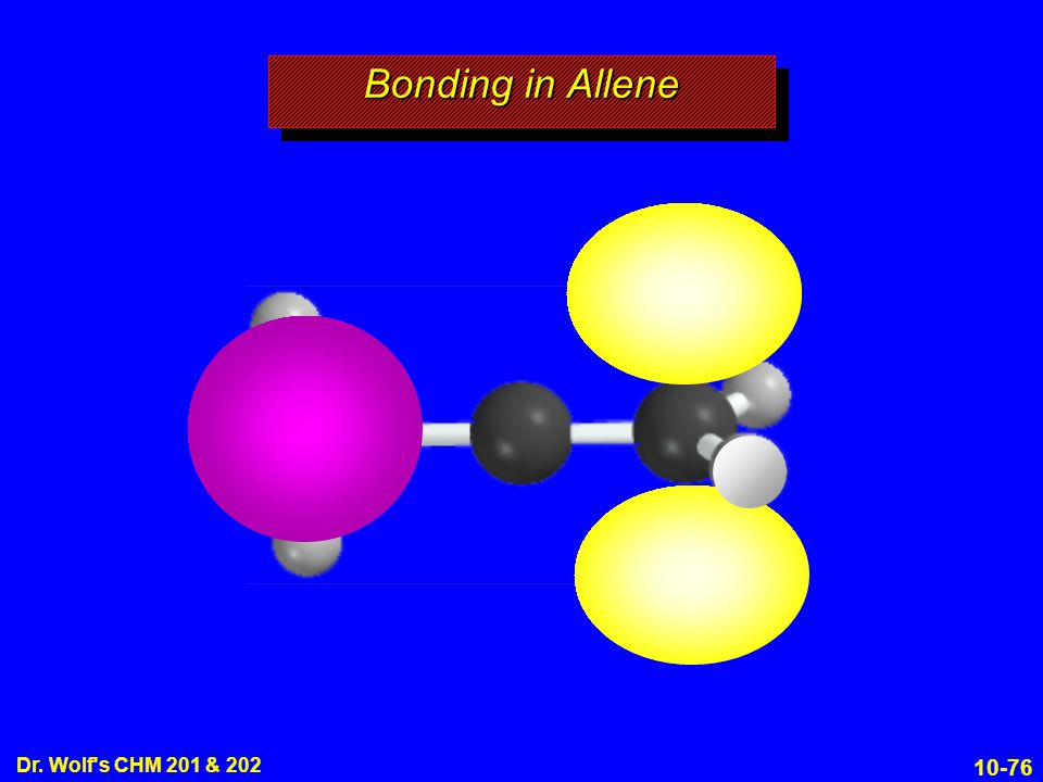 Bonding in Allene Dr. Wolf s CHM 201 & 202 19