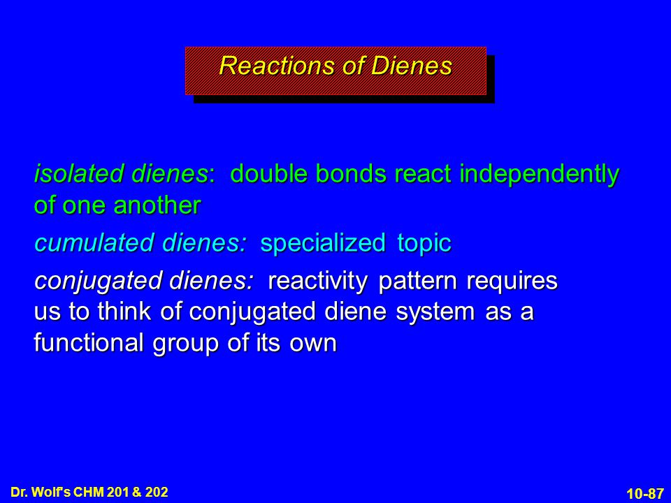 isolated dienes: double bonds react independently of one another