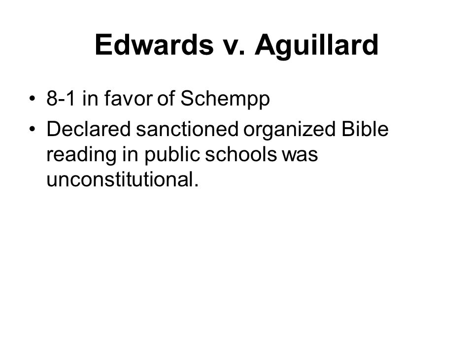 Edwards v. Aguillard 8-1 in favor of Schempp