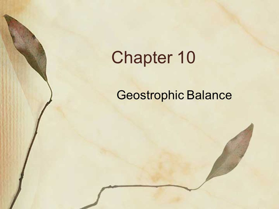 Chapter 10 Geostrophic Balance