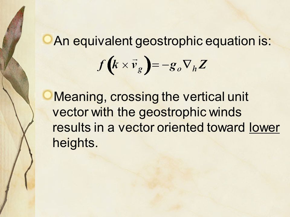 An equivalent geostrophic equation is: