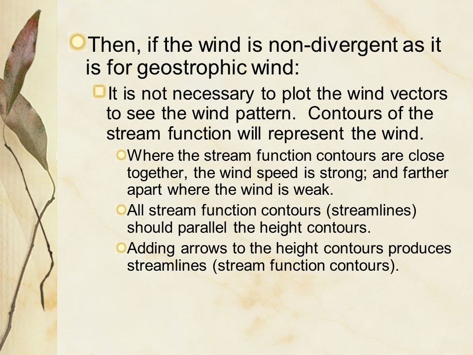 Then, if the wind is non-divergent as it is for geostrophic wind: