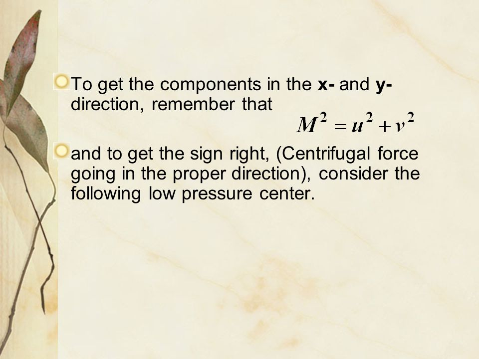 To get the components in the x- and y-direction, remember that