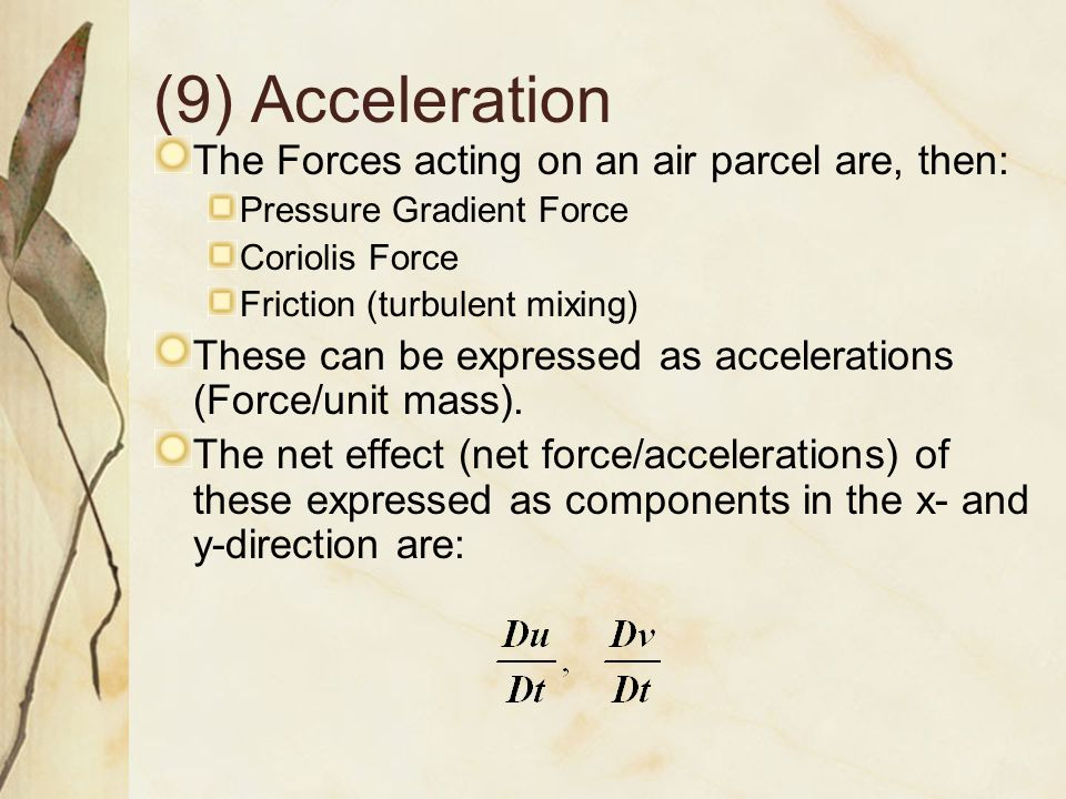 (9) Acceleration The Forces acting on an air parcel are, then: