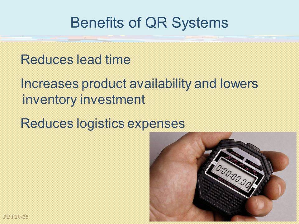 Benefits of QR Systems Reduces lead time