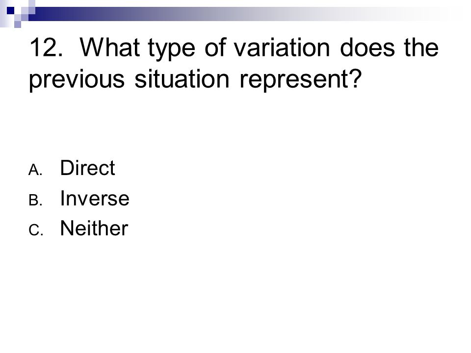 12. What type of variation does the previous situation represent