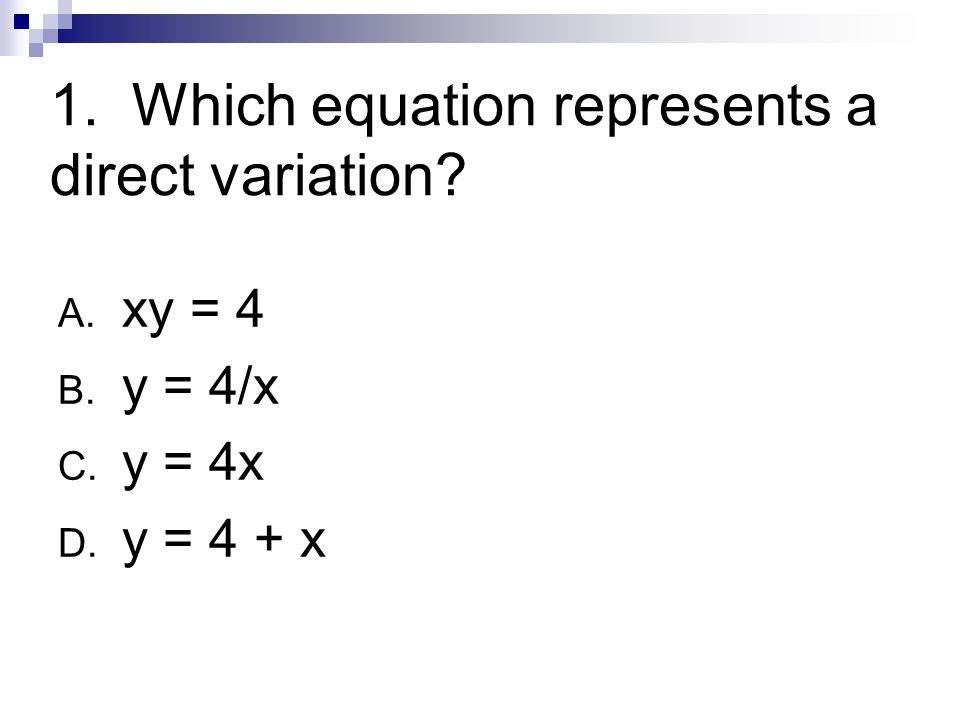 1. Which equation represents a direct variation