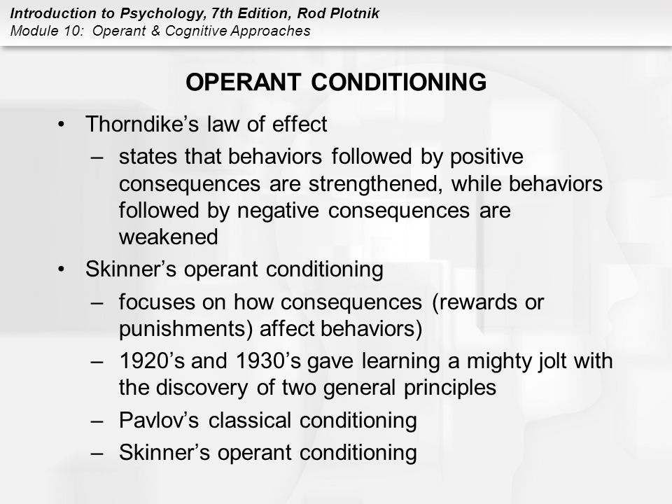 OPERANT CONDITIONING Thorndike's law of effect