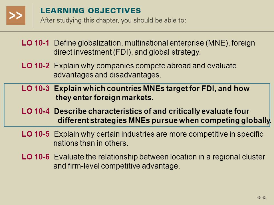 LO 10-1 Define globalization, multinational enterprise (MNE), foreign