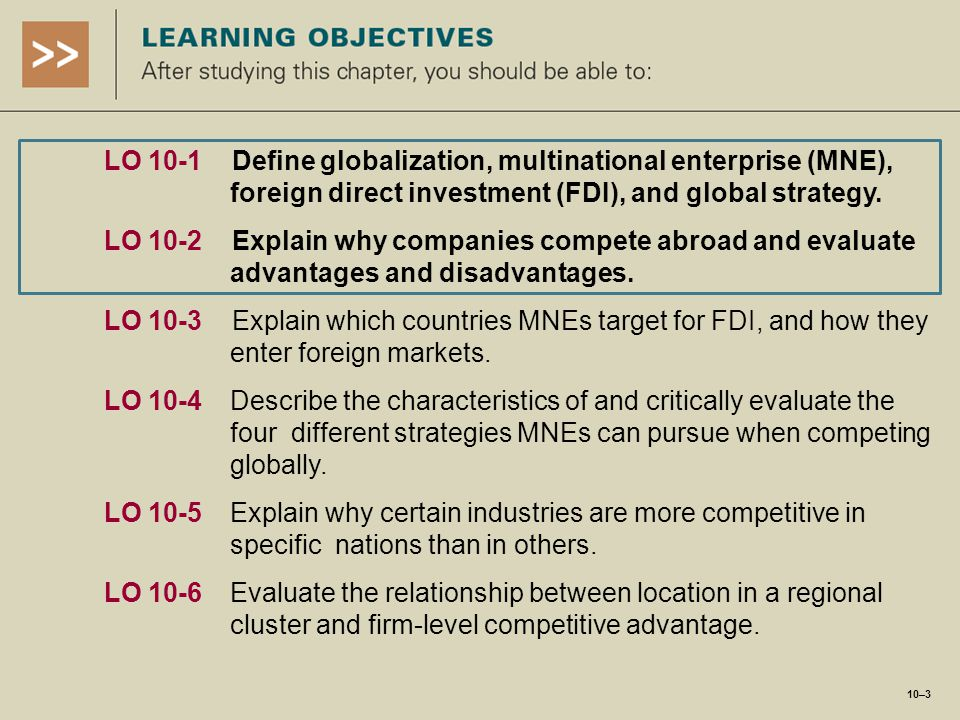 LO 10-1 Define globalization, multinational enterprise (MNE),