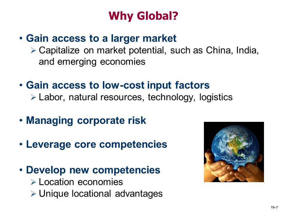 Why Global Gain access to a larger market