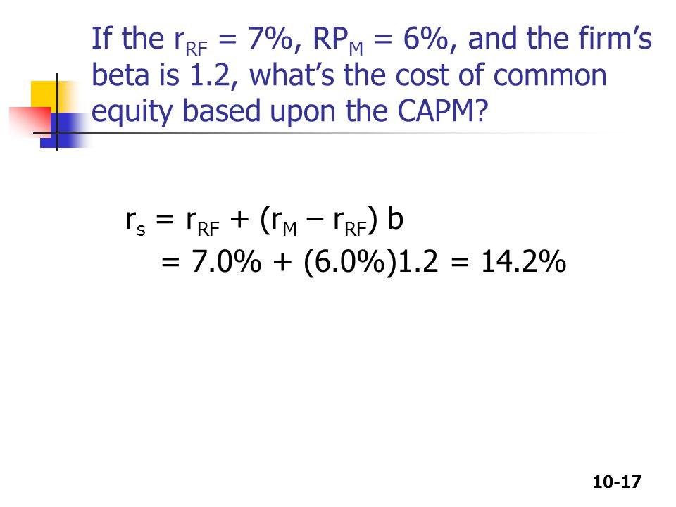 If the rRF = 7%, RPM = 6%, and the firm's beta is 1
