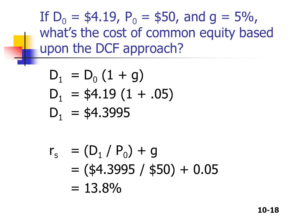 If D0 = $4.19, P0 = $50, and g = 5%, what's the cost of common equity based upon the DCF approach