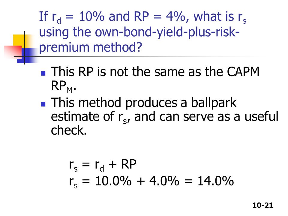If rd = 10% and RP = 4%, what is rs using the own-bond-yield-plus-risk-premium method